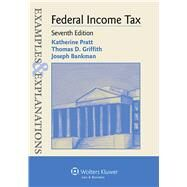 Examples & Explanations for  Federal Income Tax by Pratt, Katherine, 9781454833901