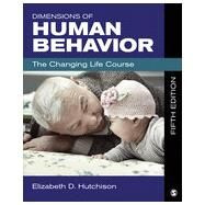 Dimensions of Human Behavior: The Changing Life Course by Hutchison, Elizabeth D., 9781483303901