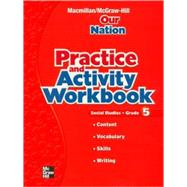 Macmillan/Mcgraw-Hill Social Studies Practice and Activity: Our Nation by , 9780021503902