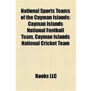 National Sports Teams of the Cayman Islands by , 9781158433902
