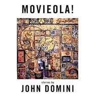 Movieola by Domini, John, 9781938103902