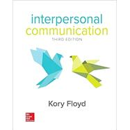 Looseleaf for Interpersonal Communication by Floyd, Kory, 9780073523903