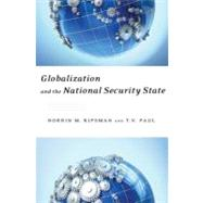 Globalization and the National Security State by Ripsman, Norrin M.; Paul, T.V., 9780195393903