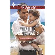 What the Prince Wants by Bennett, Jules, 9780373733903