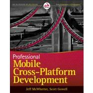 Professional Mobile Application Development by McWherter, Jeff; Gowell, Scott, 9781118203903