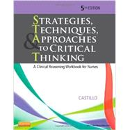 Strategies, Techniques, & Approaches to Critical Thinking: A Clinical Reasoning Workbook for Nurses by de Castillo, Sandra Luz Martinez, 9781455733903