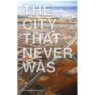 The City That Never Was by Marcinkoski, Christopher, 9781616893903