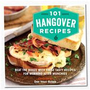 101 Hangover Recipes by Vaux-nobes, Dan, 9781909313903
