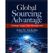 The Global Sourcing Advantage by McKeller, John M.; Ezzat, Mohamed; Gestring, Ingo, 9780071843904