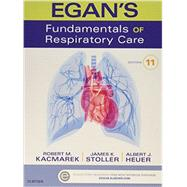 Egan's Fundamentals of Respiratory Care by Kacmarek, Robert M., Ph.D.; Stoller, James K., M.D.; Heuer, Albert J., Ph.D.; Hinski, Sandra T., 9780323393904