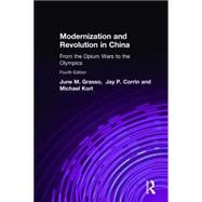 Modernization and Revolution in China: From the Opium Wars to the Olympics by Grasso; June M., 9780765623904