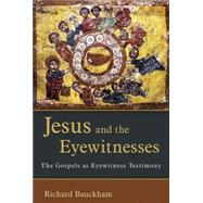 Jesus and the Eyewitnesses by Bauckham, Richard, 9780802863904