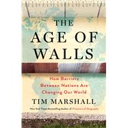 The Age of Walls by Marshall, Tim, 9781501183904