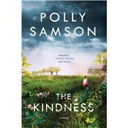 The Kindness by Samson, Polly, 9781632863904