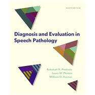 Diagnosis and Evaluation in Speech Pathology by Pindzola, Rebekah H.; Plexico, Laura W.; Haynes, William O., 9780133823905