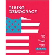 Living Democracy, 2012 Election Edition by Shea, Daniel M.; Green, Joanne Connor; Smith, Christopher E., 9780205883905
