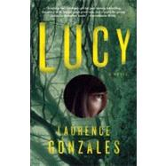 Lucy by Gonzales, Laurence, 9780307473905