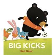 Big Kicks by KOLAR, BOBKOLAR, BOB, 9780763633905