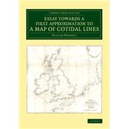 Essay Towards a First Approximation to a Map of Cotidal Lines by Whewell, William, 9781108073905