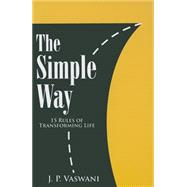 The Simple Way: 15 Rules of Transforming Life by Vaswani, J. P., 9789380743905