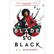 A Blade So Black by Mckinney, L. L., 9781250153906