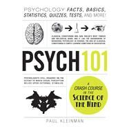 Psych 101: Psychology Facts, Basics, Statistics, Quizzes, Tests, and More! by Kleinman, Paul, 9781440543906