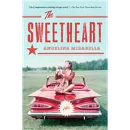 The Sweetheart A Novel by Mirabella, Angelina, 9781476733906
