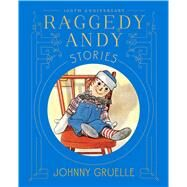 Raggedy Andy Stories by Gruelle, Johnny; Gruelle, Johnny, 9781481443906