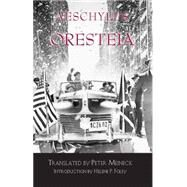 Oresteia by Aeschylus; Meineck, Peter; Foley, Helene P.; Meineck, Peter, 9780872203907