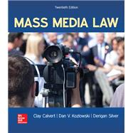 MASS MEDIA LAW by Calvert, Clay; Kozlowski, Dan; Silver, Derigan, 9781259913907