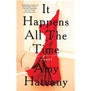 It Happens All the Time A Novel by Hatvany, Amy, 9781501153907
