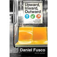 Upward, Inward, Outward by Fusco, Daniel; Jacobsen, D. R. (CON), 9781631463907