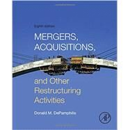 Mergers, Acquisitions, and Other Restructuring Activities by Depamphilis, Donald, 9780128013908
