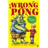 The Wrong Pong by Butler, Steven; Fisher, Chris, 9780141333908
