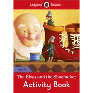 The Elves and the Shoemaker Activity Book by Ladybird, 9780241253908
