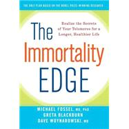 The Immortality Edge Realize the Secrets of Your Telomeres for a Longer, Healthier Life by Fossel, Michael; Blackburn, Greta; Woynarowski, Dave, 9780470873908