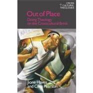 Out of Place: Doing Theology on the Crosscultural Brink by Havea,Jione, 9781845533908