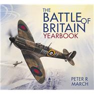 The Battle of Britain Yearbook by March, Peter R., 9780750963909