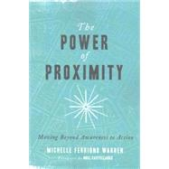 The Power of Proximity by Warren, Michelle Ferrigno; Castellanos, Noel, 9780830843909