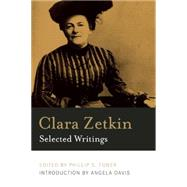 Clara Zetkin: Selected Writings by Zetkin, Clara; Foner, Philip S.; Davis, Angela Y.; Baxandall, Rosalyn, 9781608463909