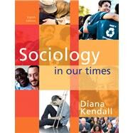Sociology In Our Times by Kendall,Diana, 9780495813910