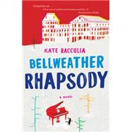 Bellweather Rhapsody by Racculia, Kate, 9780544483910