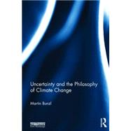 Uncertainty and the Philosophy of Climate Change by Bunzl; Martin, 9781138793910