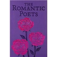 The Romantic Poets by Keats, John; Shelley, Percy Bysshe; Byron, George Gordon; Wordsworth, William; Coleridge, Samuel Taylor, 9781626863910