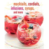 Mocktails, Cordials, Infusions, Syrups, and More by Dog 'n' Bone, 9781909313910