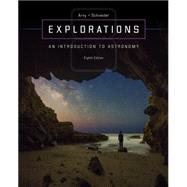 Explorations:  Introduction to Astronomy by Arny, Thomas; Schneider, Stephen, 9780073513911