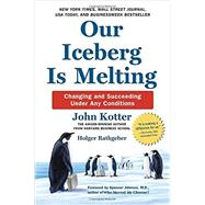 Our Iceberg Is Melting by Kotter, John; Rathgeber, Holger; Mueller, Peter, 9780399563911
