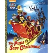 The Pups Save Christmas! (Paw Patrol) by GOLDEN BOOKSMOORE, HARRY, 9780553523911