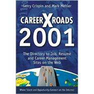 Careerxroads 2001: The Directory to Job, Resume and Career Management Sites on the Web by Crispin, Gerry; Mehler, Mark, 9780965223911