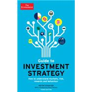 The Economist Guide to Investment Strategy: How to Understand Markets, Risk, Rewards, and Behaviour by Stanyer, Peter, 9781610393911